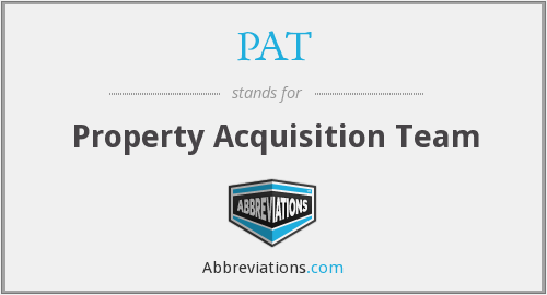 PAT - Property Acquisition Team