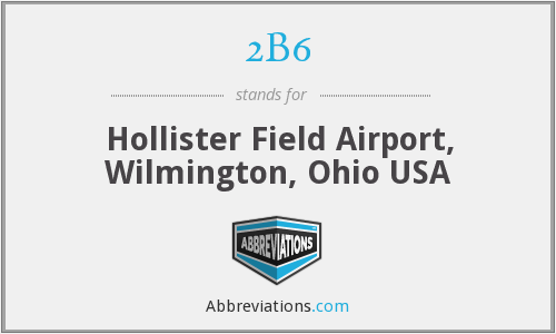 2B6 - Hollister Field Airport, Wilmington, Ohio USA