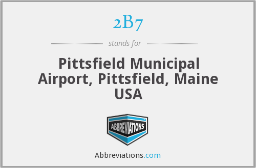 2B7 - Pittsfield Municipal Airport, Pittsfield, Maine USA