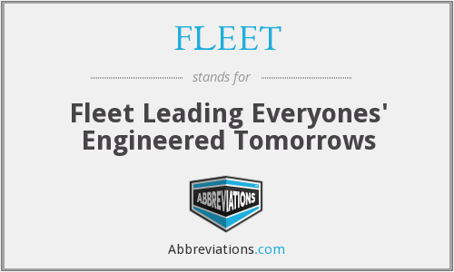 FLEET - Fleet Leading Everyones' Engineered Tomorrows