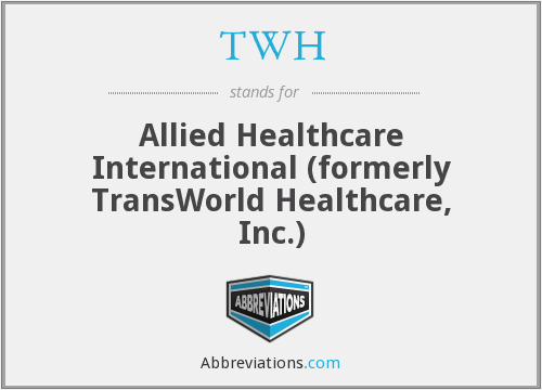 TWH - Allied Healthcare International (formerly TransWorld Healthcare, Inc.)