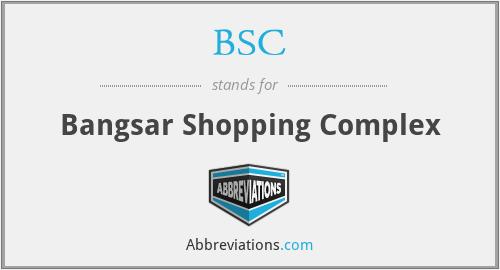 BSC - Bangsar Shopping Complex