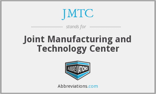 JMTC - Joint Manufacturing and Technology Center
