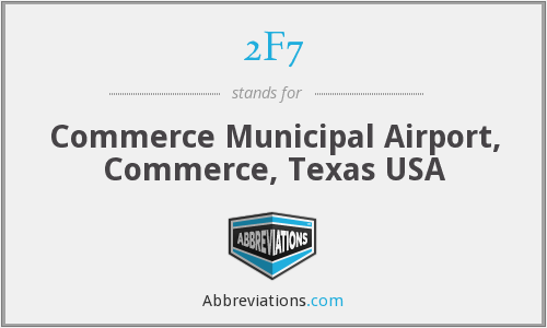 2F7 - Commerce Municipal Airport, Commerce, Texas USA