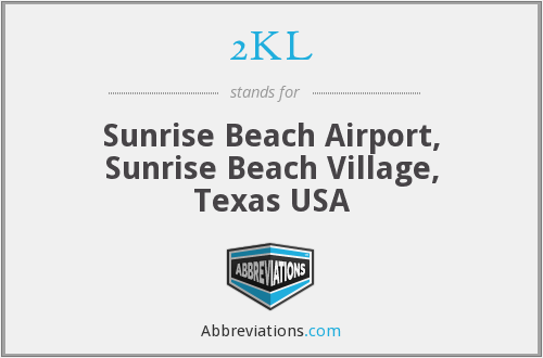 2KL - Sunrise Beach Airport, Sunrise Beach Village, Texas USA