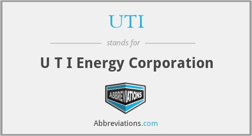 UTI - U T I Energy Corporation