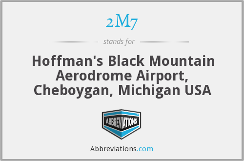 2M7 - Hoffman's Black Mountain Aerodrome Airport, Cheboygan, Michigan USA