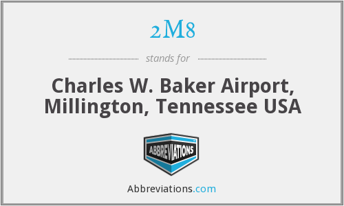 2M8 - Charles W. Baker Airport, Millington, Tennessee USA