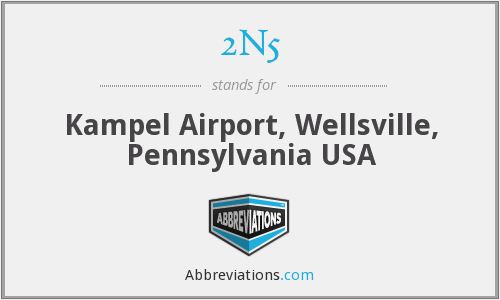 2N5 - Kampel Airport, Wellsville, Pennsylvania USA