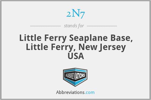 2N7 - Little Ferry Seaplane Base, Little Ferry, New Jersey USA