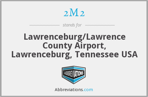 2M2 - Lawrenceburg/Lawrence County Airport, Lawrenceburg, Tennessee USA