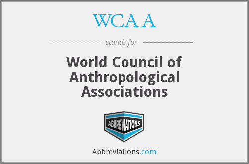 WCAA - World Council of Anthropological Associations
