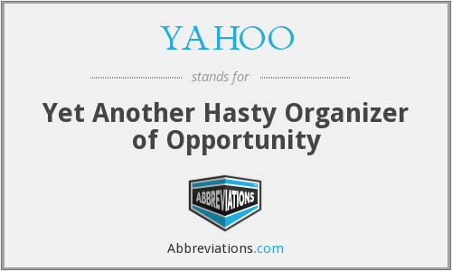 YAHOO - Yet Another Hasty Organizer of Opportunity