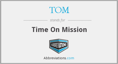 TOM - Time On Mission