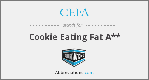 CEFA - Cookie Eating Fat A**