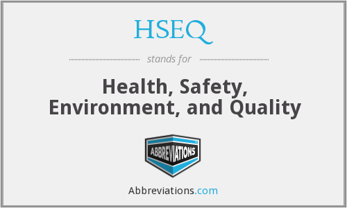 HSEQ - Health, Safety, Environment, and Quality