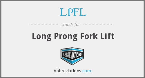 LPFL - Long Prong Fork Lift
