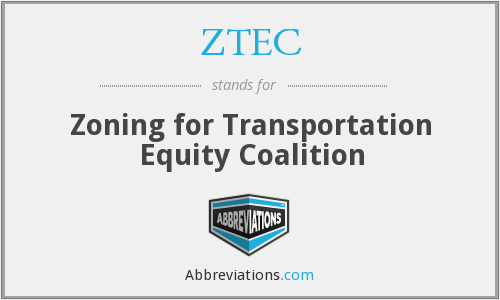 ZTEC - Zoning for Transportation Equity Coalition