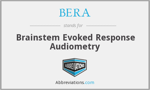 BERA - Brainstem Evoked Response Audiometry