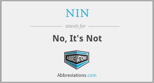 NIN - No, It's Not