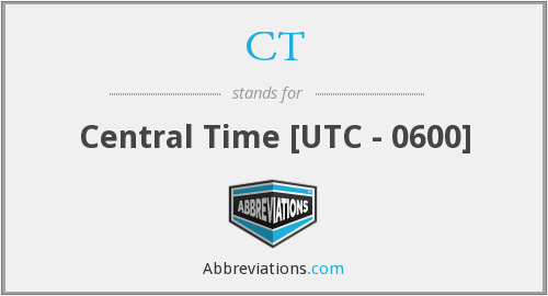 CT - Central Time [UTC - 0600]