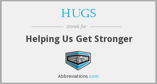 HUGS - Helping Us Get Stronger