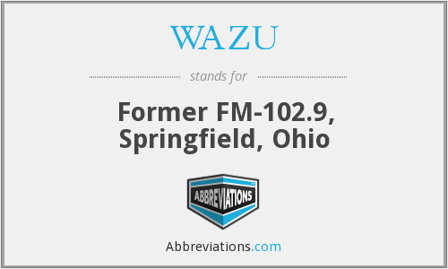 WAZU - Former FM-102.9, Springfield, Ohio