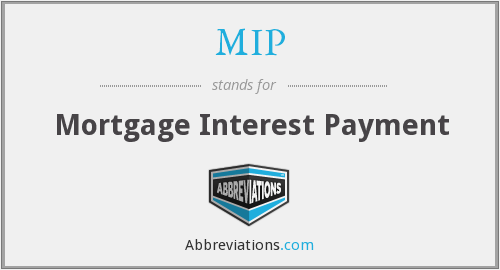 MIP - Mortgage Interest Payment