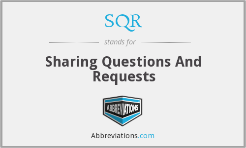 SQR - Sharing Questions And Requests