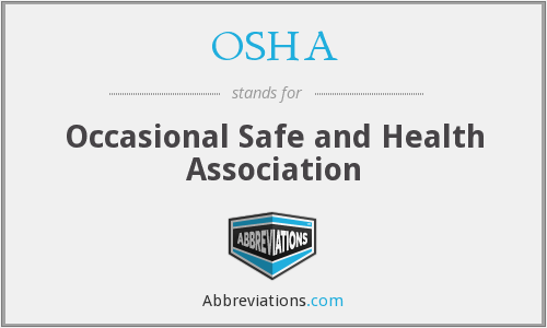 OSHA - Occasional Safe and Health Association