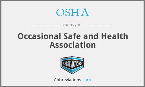 OSHA - Occasional Safe and Health Association