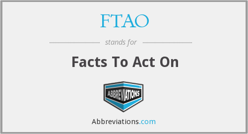 FTAO - Facts To Act On