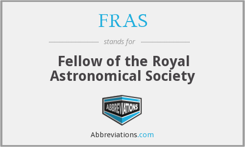 FRAS - Fellow of the Royal Astronomical Society