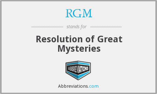 RGM - Resolution of Great Mysteries