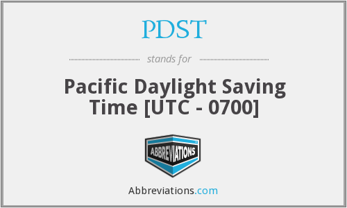 PDST - Pacific Daylight Saving Time [UTC - 0700]