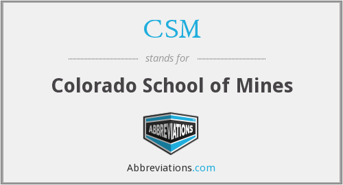CSM - Colorado School of Mines