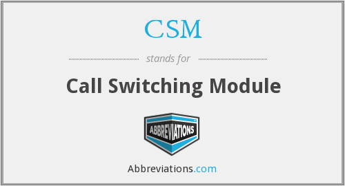 CSM - Call Switching Module