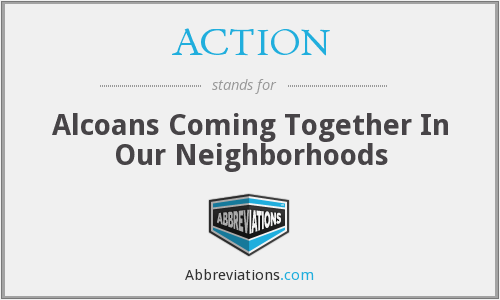 ACTION - Alcoans Coming Together In Our Neighborhoods