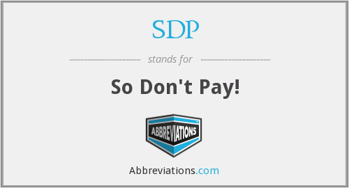 SDP - So Don't Pay!