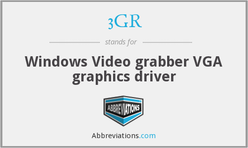 3GR - VGA graphics driver (Windows Video grabber)