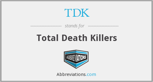 TDK - Total Death Killers