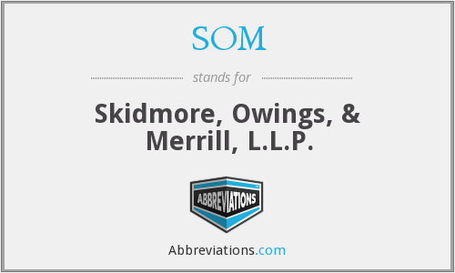 SOM - Skidmore, Owings, & Merrill, L.L.P.