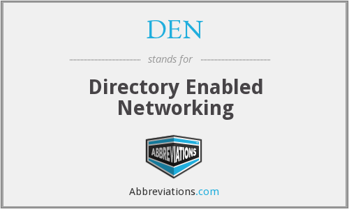 DEN - Directory Enabled Networking