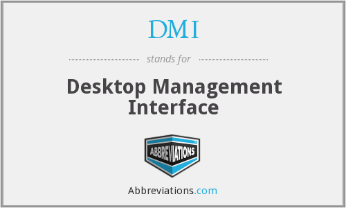 DMI - Desktop Management Interface