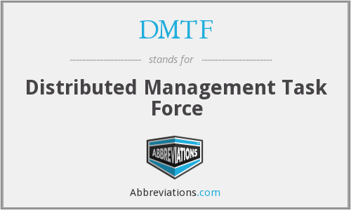 What does DMTF stand for?