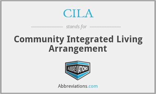 CILA - Community Integrated Living Arrangement