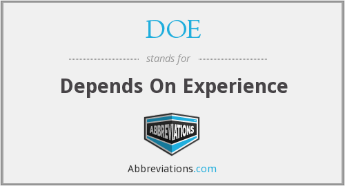 DOE - Depends On Experience