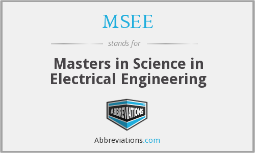 MSEE - Masters in Science in Electrical Engineering