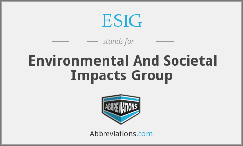 ESIG - Environmental And Societal Impacts Group