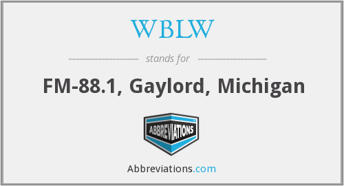 WBLW - FM-88.1, Gaylord, Michigan